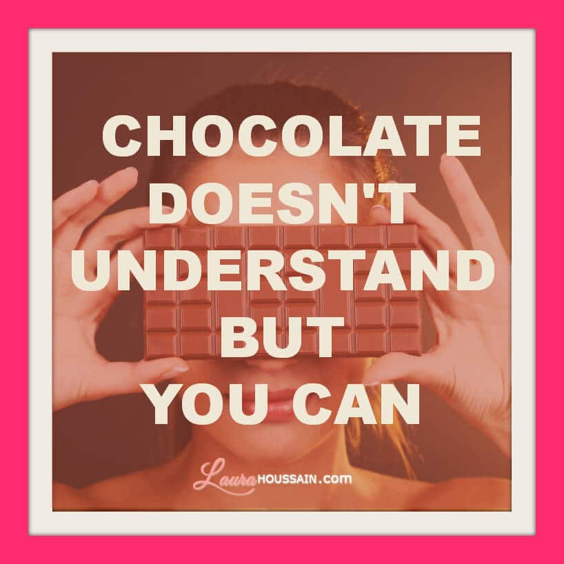 Why You Can't Stop Binge Eating and Emotional Eating the Same Way and How Beat Them – chocolate quote – image