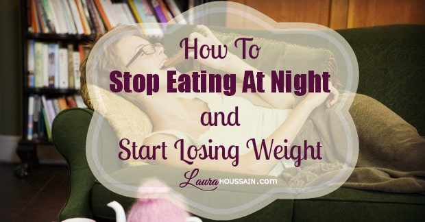 How to Stop Eating at Night and Start Losing Weight