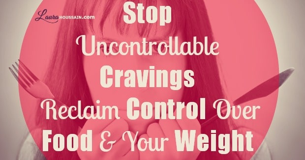 Hunger or Cravings? Stop Uncontrollable Cravings and Reclaim Control Over Food & Your Weight