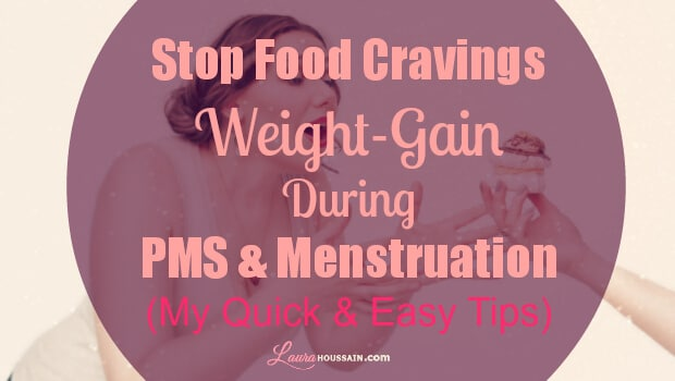 How to stop food cravings and weight gain during pms