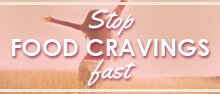 Stop food cravings almost instantly. Get stared here