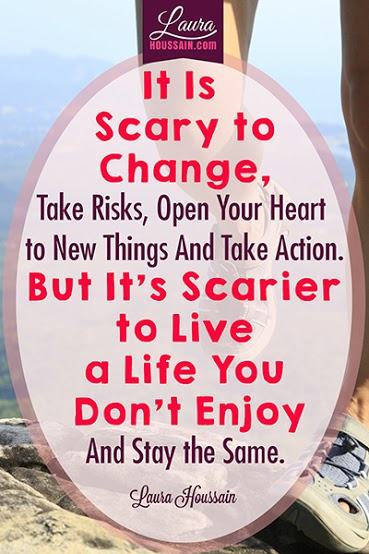 It is Scary to Change, to Take Risks