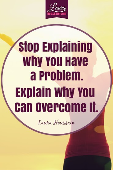 Stop Explaining Why You Have A Problem
