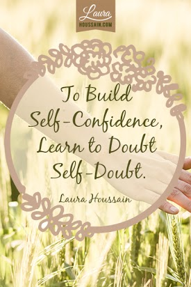 To Build Self-Confidence, Learn to Doubt