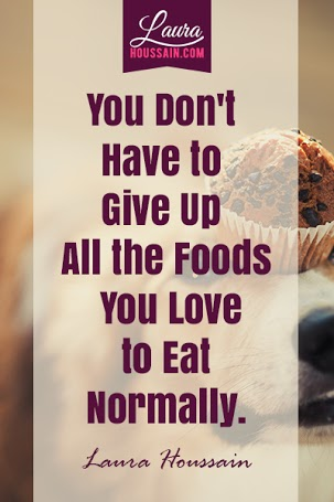 You don't have to give up all the foods