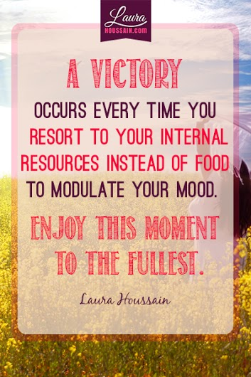A victory occurs every time you resort to your internal resources