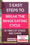 5 step to break the binge eating cycle Pin